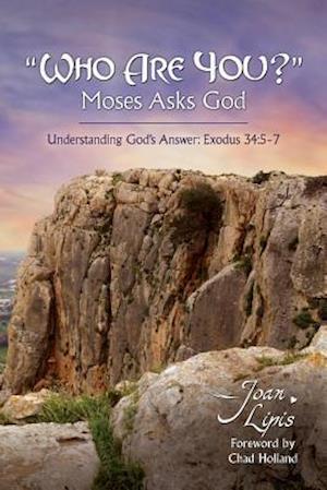 Who Are You? Moses Asks God af Joan Lipis