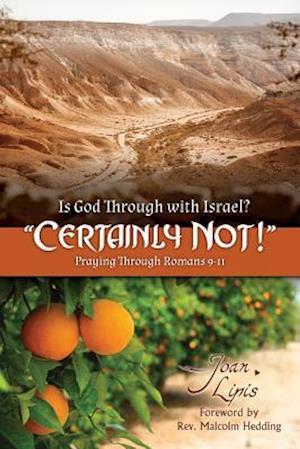 Bog, paperback Is God Through with Israel? Certainly Not! af Joan Lipis