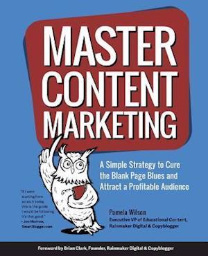 Bog, paperback Master Content Marketing af Pamela I. Wilson