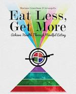 Eat Less, Get More