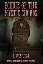 Echoes of the Mystic Chords (Leibniz Demon Trilogy, nr. 1)