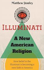 Illuminati - A New American Religion