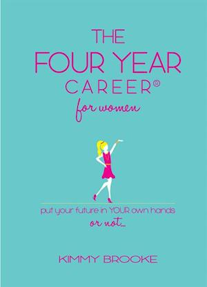 Four Year Career(R) for Women af Kimmy Brooke