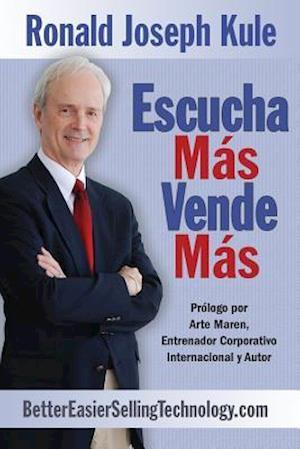Bog, paperback Escucha Mas Vende Mas af Ronald Joseph Kule