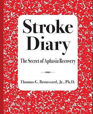 Bog, paperback Stroke Diary af Jr. P. Hd Broussard