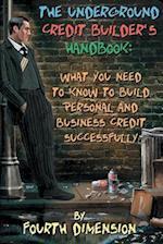 The Underground Credit Builder's Handbook