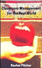 Classroom Management for the Real World