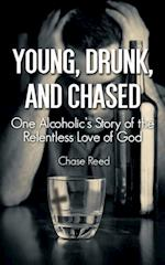 Young, Drunk, and Chased