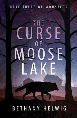 The Curse of Moose Lake af Bethany Helwig