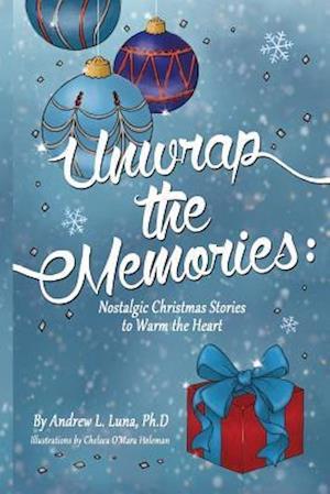 Bog, paperback Unwrap the Memories af Dr Andrew L. Luna