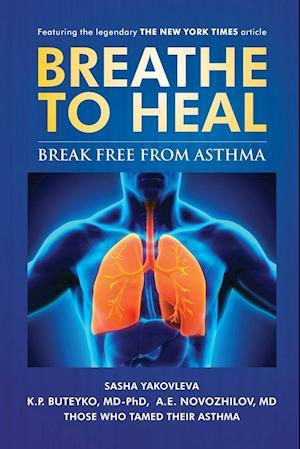 Bog, paperback Breathe to Heal af Sasha Yakovleva, A. E. Novozhilov, K. P. Buteyko