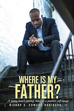 Where Is My Father?