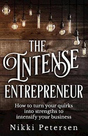 Bog, paperback The Intense Entrepreneur af Nikki Petersen