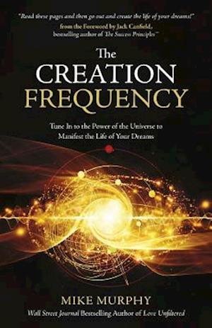 Bog, paperback The Creation Frequency af Michael Murphy