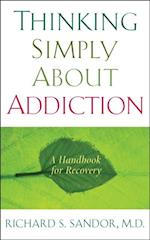 Thinking Simply About Addiction af Richard Sandor