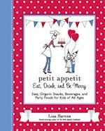 Petit Appetit: Eat, Drink, and Be Merry af Lisa Barnes
