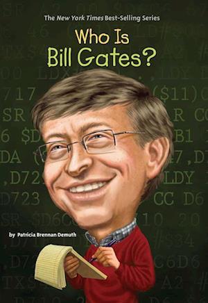 Who Is Bill Gates? af Patricia Brennan Demuth
