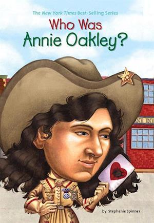 Who Was Annie Oakley? af Stephanie Spinner