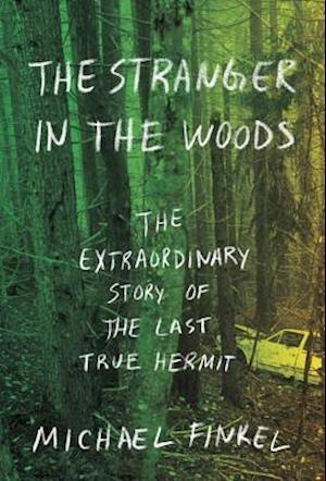 Bog, hardback The Stranger in the Woods af Michael Finkel