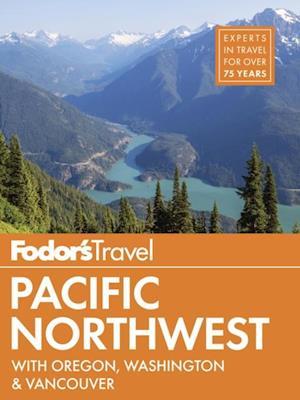 Fodor's Pacific Northwest af Fodor's Travel Guides