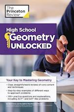 The Princeton Review High School Geometry Unlocked (High School Subject Review)