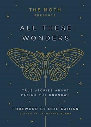Bog, hardback The Moth Presents All These Wonders af Catherine Burns
