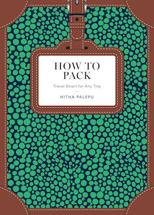 Bog, hardback How to Pack af Hitha Palepu