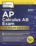 The Princeton Review Cracking the AP Calculus AB Exam 2017 (College Test Preparation)