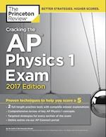 The Princeton Review Cracking the AP Physics 1 Exam 2017 (Cracking the AP Physics 1 2 Exams)