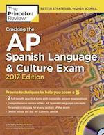 Cracking the AP Spanish Language & Culture Exam 2017 (Cracking the AP Spanish Language Culture Exam)