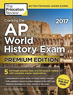 Cracking the AP World History Exam 2017, Premium Edition af Princeton Review
