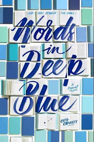 Bog, ukendt format Words in Deep Blue af Cath Crowley