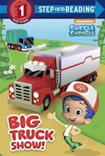 Big Truck Show! (Bubble Guppies Step into Reading)