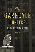 The Gargoyle Hunters af John Freeman Gill