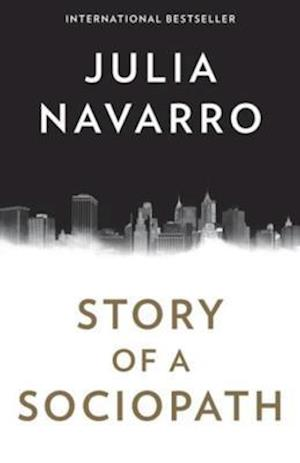 Story of a Sociopath af Julia Navarro