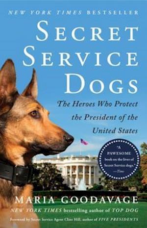 Secret Service Dogs af Maria Goodavage