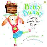 Betty Bunny Loves Chocolate Cake (Betty Bunny)