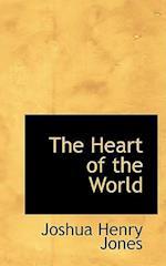 The Heart of the World af Joshua Henry Jones