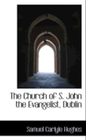 The Church of S. John the Evangelist, Dublin af Samuel Carlyle Hughes