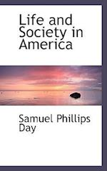 Life and Society in America af Samuel Phillips Day