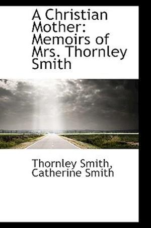 A Christian Mother af Thornley Smith