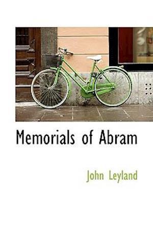 Memorials of Abram af John Leyland
