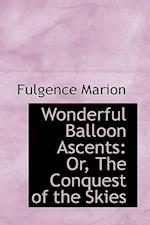 Wonderful Balloon Ascents af Fulgence Marion