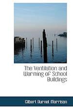 The Ventilation and Warming of School Buildings af Gilbert Burnet Morrison