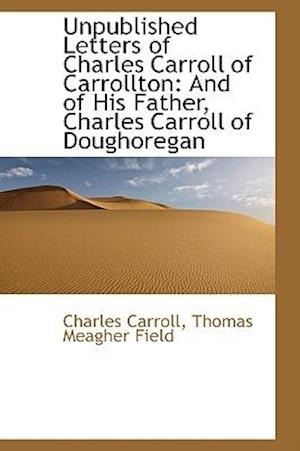 Unpublished Letters of Charles Carroll of Carrollton af Charles Carroll