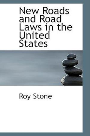 New Roads and Road Laws in the United States af Roy Stone