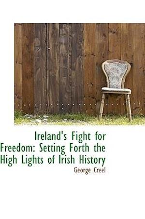 Ireland's Fight for Freedom af George Creel