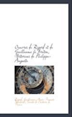 Oeuvres de Rigord Et de Guillaume Le Breton, Historiens de Philippe-Auguste af Rigord
