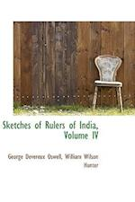 Sketches of Rulers of India, Volume IV af George Devereux Oswell