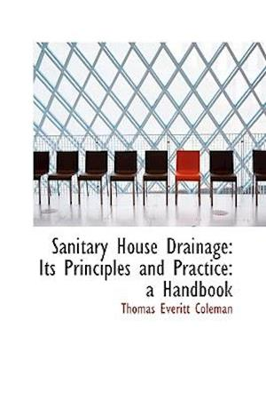 Sanitary House Drainage af Thomas Everitt Coleman